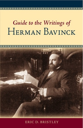Comments on Eric Bristley's Guide to the Writings of Herman Bavinck