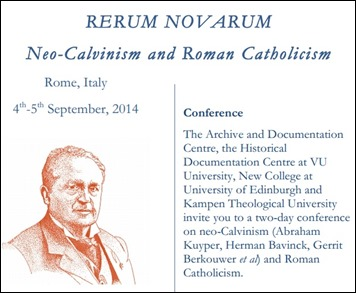 Neo-Calvinism and Roman Catholicism conference Rome 2014